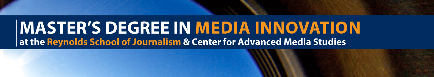 Master's Degree in Media Innovation at the Reynolds School of Journalism & Center for Advanced Media Studies banner