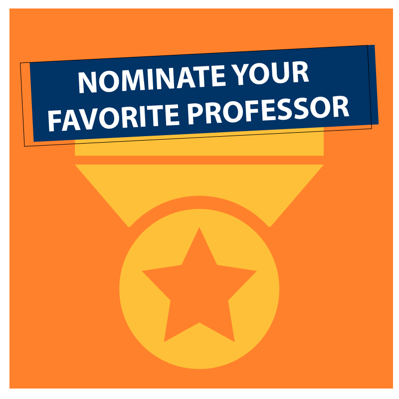 Nominate your favorite professor for our Semenza teaching award.