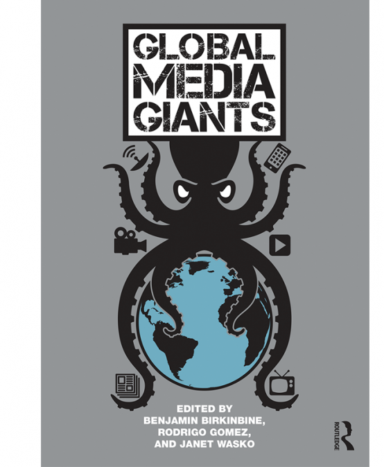 "Benjamin Birkinbine serves as co-editor of ""Global Media Giants"""