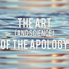 The Art (and Science) of the Apology