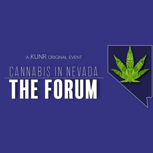 A KUNR original event. Cannabis in Nevada, the Forum.