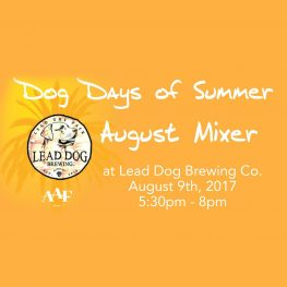 Dog Days of Summer August Mixer at Lead Dog Brewing Co. August 9th, 2017 5:30 PM - 8 PM