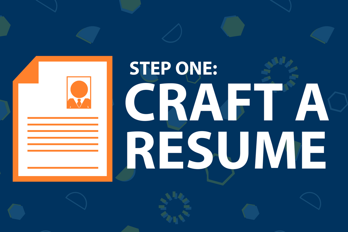 Step one: craft a resume