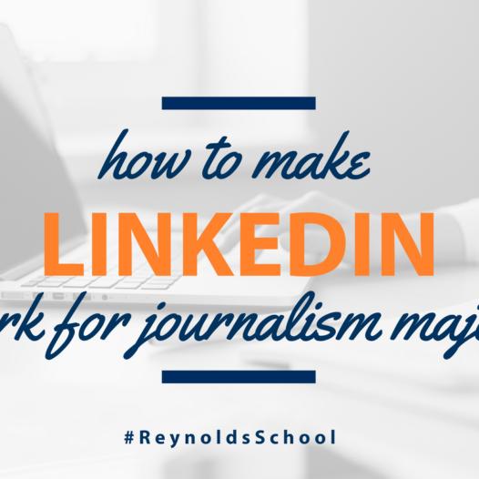 How to make LinkedIn work for journalism majors