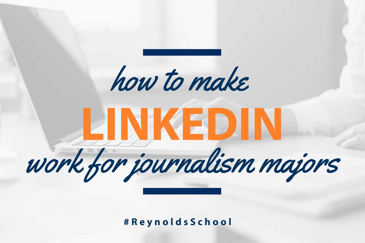 How to make LinkedIn work for journalism majors